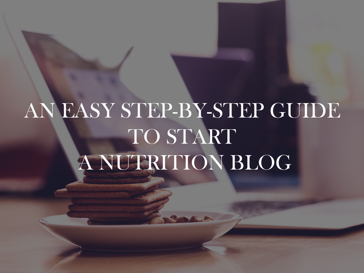 An Easy Step-By-Step Guide To Start A Nutrition Blog